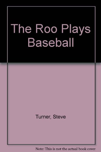 "The ""Roo"" Plays Baseball (9781575320250) by Steve Turner"