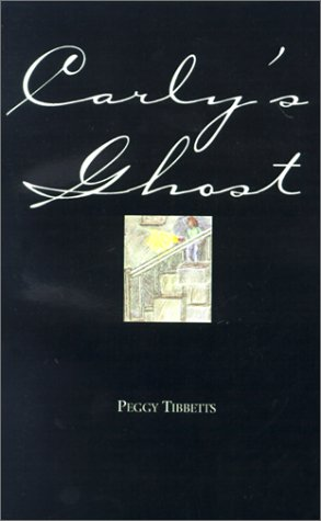 Carly's Ghost: Peggy Tibbetts