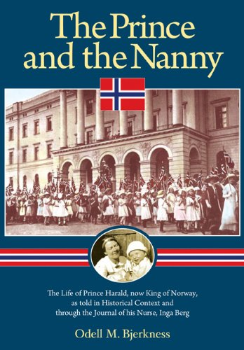 9781575340760: The Prince and the Nanny: The Life of Prince Harald, now King of Norway, as Told in Historical Context and Through the Journal of His Nurse, Inga Berg