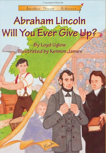9781575371030: Another Great Achiever: Abraham Lincoln Will You Ever Give Up?