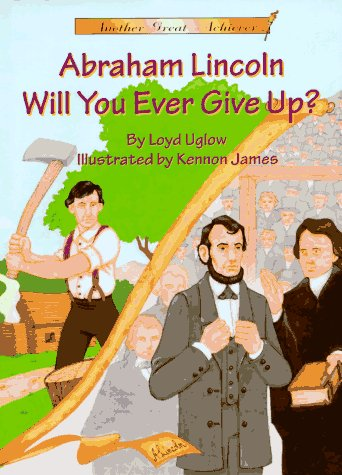 9781575371047: Another Great Achiever: Abraham Lincoln: Will You Ever Give Up?