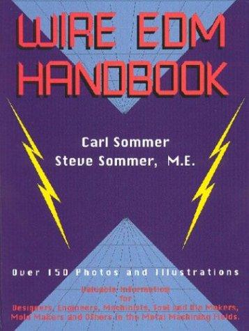 Wire EDM Handbook: Carl Sommer, Steve