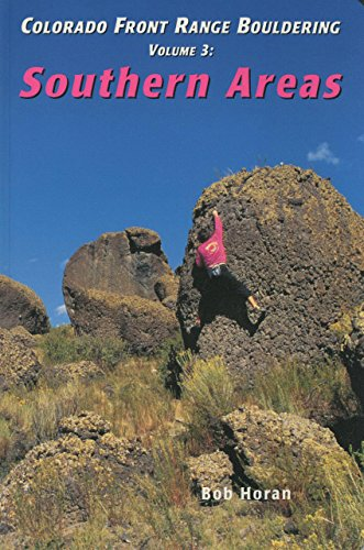 9781575400020: Colorado Front Range Bouldering Southern Areas (Regional Rock Climbing Series)