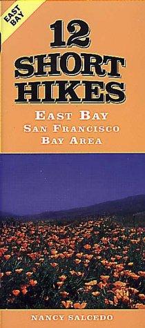 9781575400181: 12 Short Hikes San Francisco Bay Area East Bay