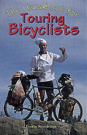The Handbook for Touring Bicyclists (Falcon Guides Cycling): Wooldridge, Frosty