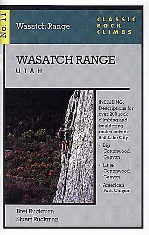 Classic Rock Climbs No. 11 Wasatch Range, Utah: Ruckman, Stuart