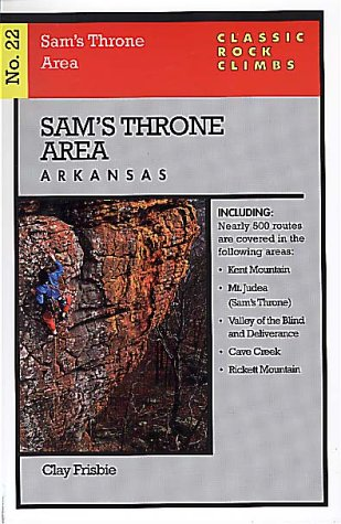 Classic Rock Climbs No. 22: Sam's Throne, Arkansas: Frisbie, Clay; Meyers, George
