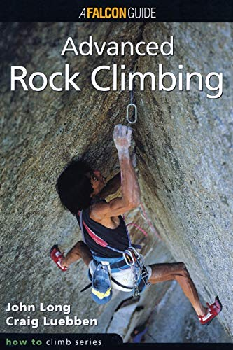 9781575400754: How to Climb: Advanced Rock Climbing (How to Climb Series)