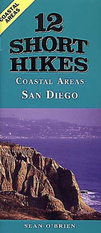 12 Short Hikes San Diego Coast: O'Brien, Sean