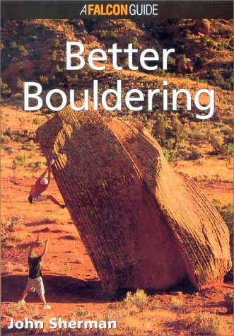 9781575400877: Better Bouldering (How to Rock Climb)
