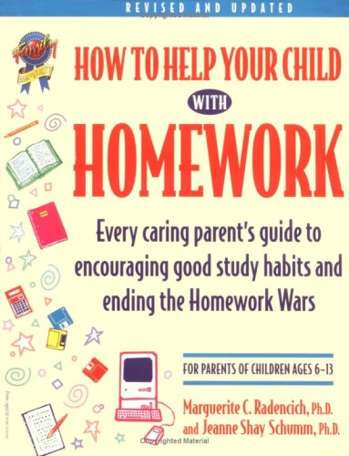 9781575420066: How to Help Your Child With Homework: Every Caring Parent's Guide to Encouraging Good Study Habits and Ending the Homework Wars : For Parents of Children Ages 6-13