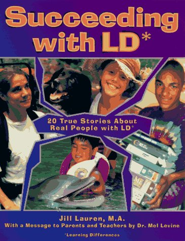 9781575420127: Succeeding With Ld: 20 True Stories About Real People With Ld