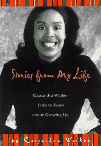 9781575420165: Stories from My Life: Cassandra Walker Talks to Teens About Growing Up