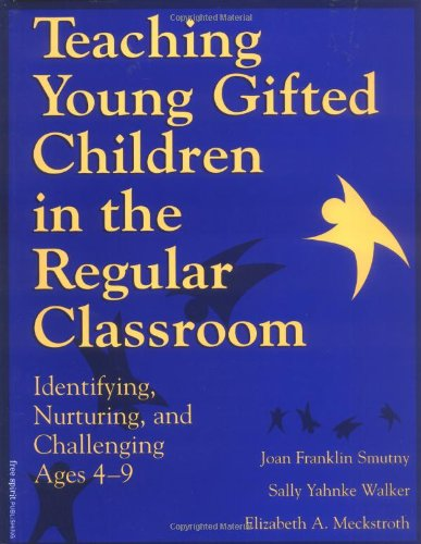 9781575420172: Teaching Young Gifted Children in the Regular Classroom: Identifying, Nurturing, and Challenging Ages 4-9