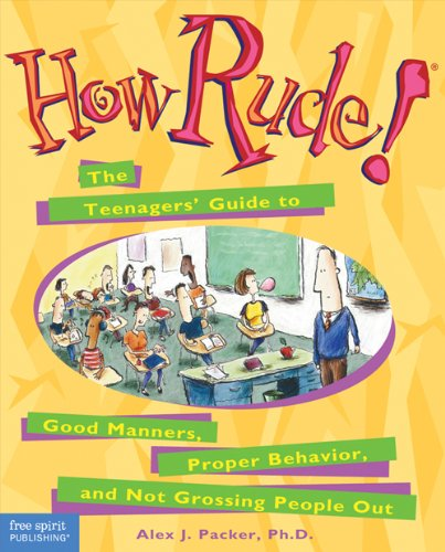 9781575420240: How Rude!: The Teenagers Guide to Good Manners, Proper Behaviour
