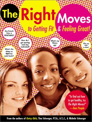9781575420356: The Right Moves to Getting Fit and Feeling Great: A Girl's Guide to Getting Fit and Feeling Good