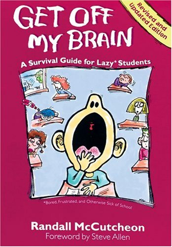 Get Off My Brain: A Survival Guide for Lazy Students: McCutcheon, Randall