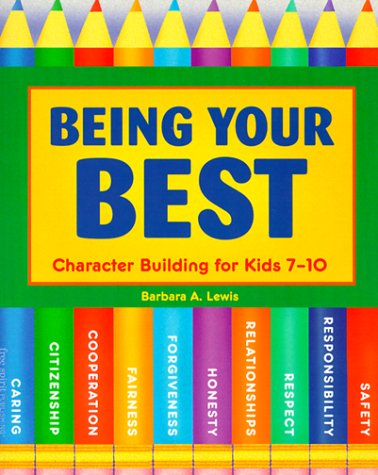 9781575420639: Being Your Best: Character Building for Kids 7-10