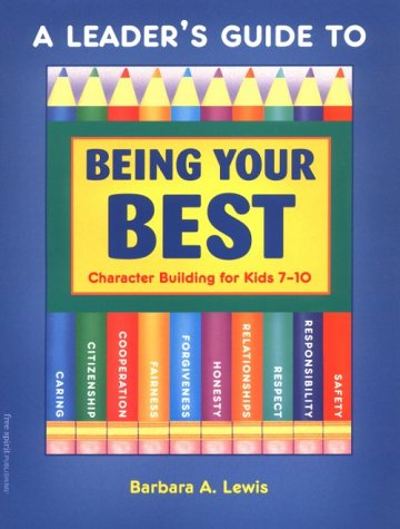 9781575420646: A Leader's Guide to Being Your Best: Character Building for Kids 7-10