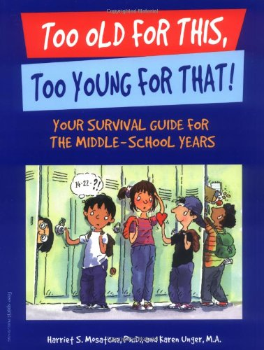 9781575420677: Too Old for This, Too Young for That!: Your Survival Guide for the Middle-School Years