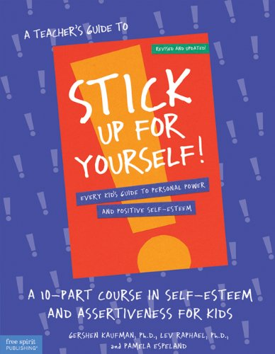 9781575420691: A Teacher's Guide to Stick Up for Yourself!: A 10-Part Course in Self-Esteem and Assertiveness for Kids