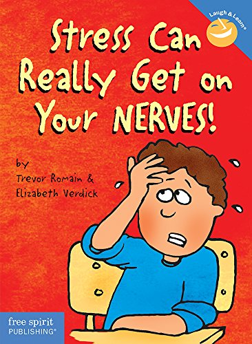 Stress Can Really Get on Your Nerves! (Laugh & Learn): Romain, Trevor; Verdick, Elizabeth