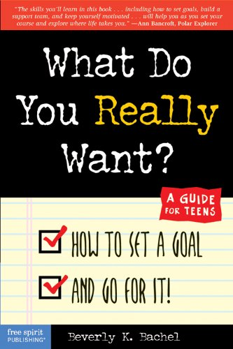 9781575420851: What Do You Really Want? How to Set a Goal and Go for It! A Guide for Teens