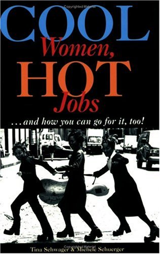 9781575421094: Cool Women, Hot Jobs: And How You Can Go for It, Too!