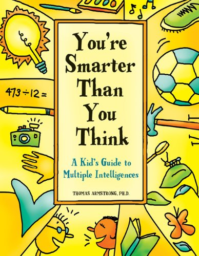 9781575421131: You're Smarter Than You Think: A Kid's Guide to Multiple Intelligences