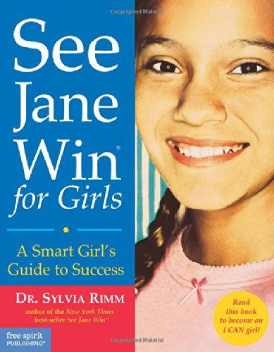 9781575421223: See Jane Win for Girls: A Smart Girl's Guide to Success