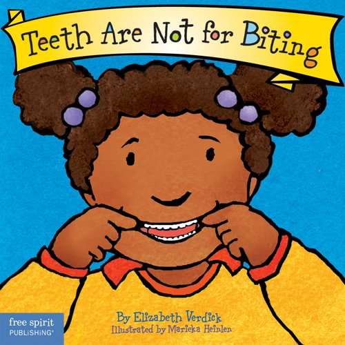 Teeth Are Not for Biting (Board Book): Elizabeth Verdick
