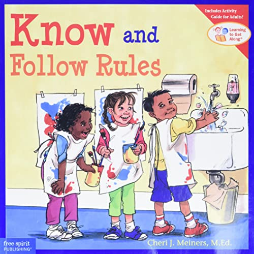 Know and Follow Rules: Cheri J. Meiners M.Ed.