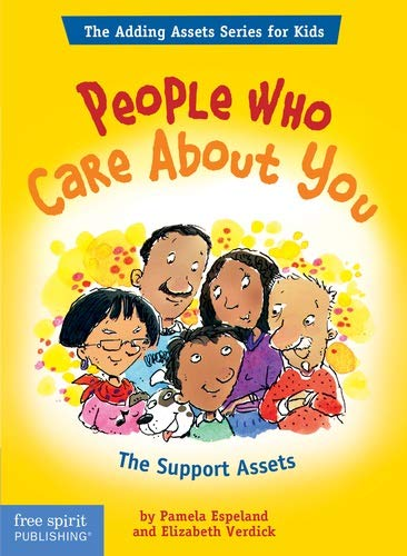 People Who Care About You: The Support Assets (The Adding Assets Series for Kids): Pamela Espeland