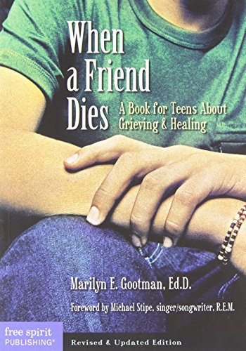 9781575421704: When a Friend Dies: A Book for Teens About Grieving & Healing