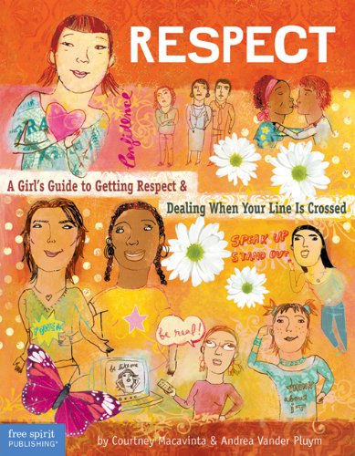 9781575421773: Respect: A Girl's Guide to Getting Respect & Dealing When Your Line Is Crossed