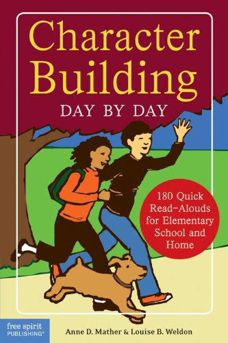 Character Building Day by Day: 180 Quick Read-Alouds for Elementary School and Home: Mather, Anne D...