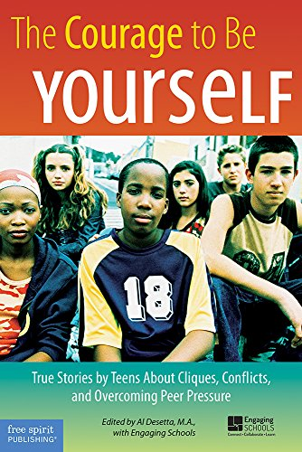 9781575421858: The Courage to Be Yourself: True Stories by Teens About Cliques, Conflicts, and Overcoming Peer Pressure
