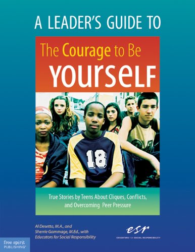 9781575421872: A Leader's Guide to The Courage to Be Yourself: True Stories by Teens About Cliques, Conflicts, and Overcoming Peer Pressure