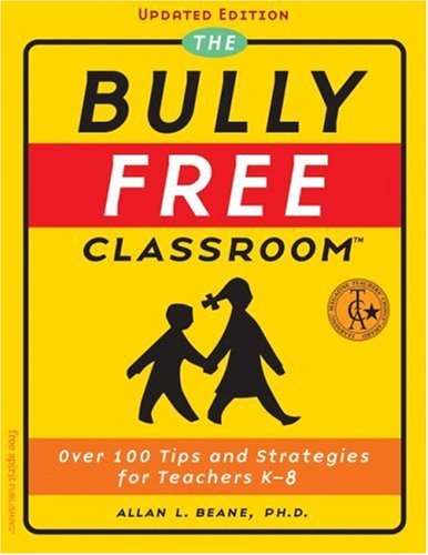 9781575421940: The Bully Free Classroom: Over 100 Tips and Strategies for Teachers K-8 (Updated Edition)