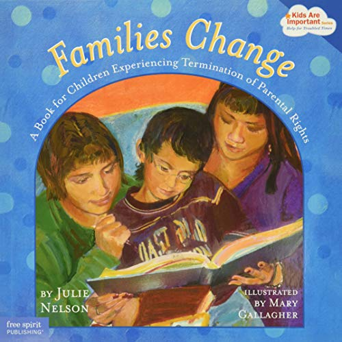 9781575422091: Families Change: A Book for Children Experiencing Termination of Parental Rights (Kids Are Important Series)