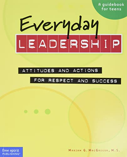 Everyday Leadership : Attitudes and Actions for: Mariam G. MacGregor