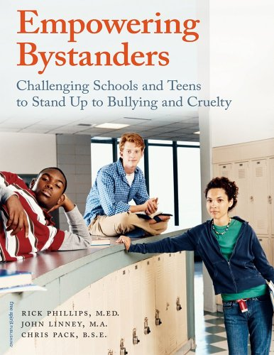 Empowering Bystanders: Challenging Schools and Teens to Stand Up to Bullying and Cruelty (1575422204) by Rick, M.Ed. Phillips; John, M.A. Linney; Chris, B.S.E. Pack