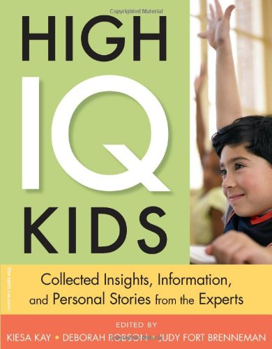 9781575422619: High IQ Kids: Collected Insights, Information, and Personal Stories from the Experts
