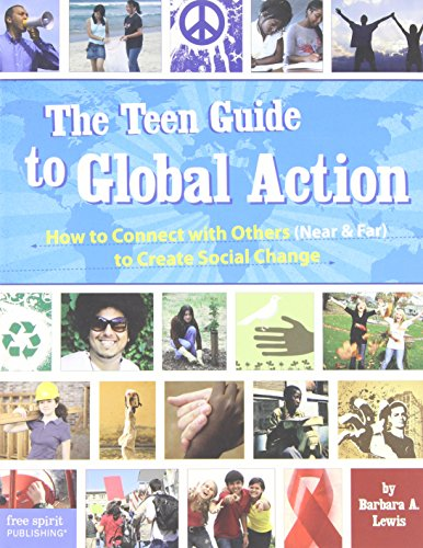 9781575422664: The Teen Guide to Global Action: How to Connect with Others (Near & Far) to Create Social Change