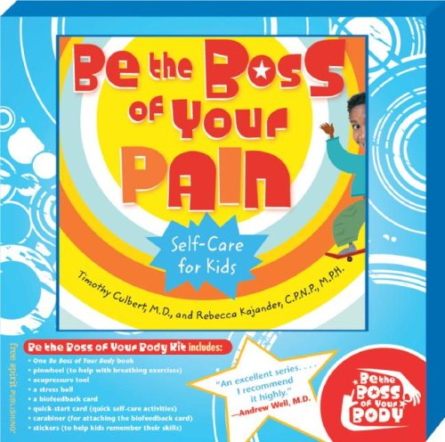 Be the Boss of Your Body Kit with Pain Book: Culbert M.D., Timothy; Kajander C.P.N.P.  M.P.H., ...