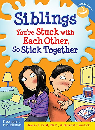 9781575423364: Siblings: You're Stuck with Each Other, So Stick Together (Laugh & Learn®)