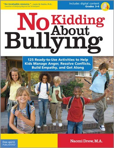 9781575423494: No Kidding About Bullying: 125 Ready-to-Use Activities to Help Kids Manage Anger, Resolve Conflicts, Build Empathy, and Get Along (Bully Free Classroom®)