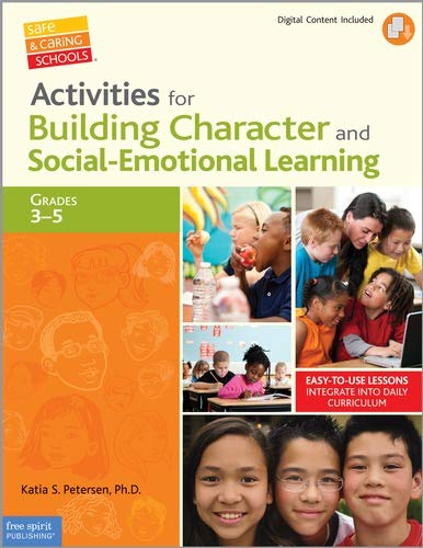 Activities for Building Character and Social-Emotional Learning Grades 3-5 (Safe & Caring ...