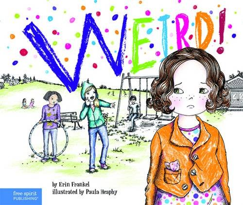 9781575423982: Weird!: A Story About Dealing with Bullying in Schools (The Weird! Series)