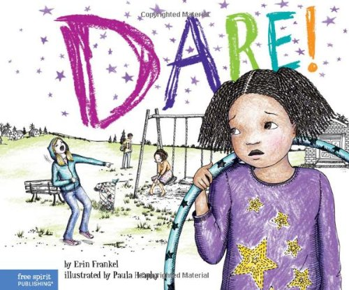 9781575423999: Dare!: A Story about Standing Up to Bullying in Schools (The Weird! Series)